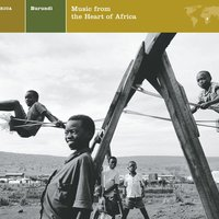 BURUNDI MUSIC FROM THE HEART OF AFRICA — BURUNDI Music from the Heart of Africa
