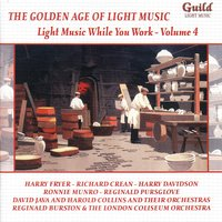 The Golden Age of Light Music: Light Music While You Work - Vol. 4 — сборник