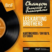 Karting Rock / Oh ! Qu'il est doux — Les Karting Brothers