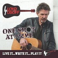 One Shot at a Time — Lloyd Tosoff