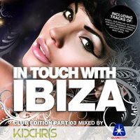 In Touch with Ibiza, Vol. 3 (Compiled by Kid Chris) — Kid Chris
