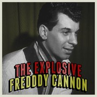 The Explosive! — Freddy Cannon