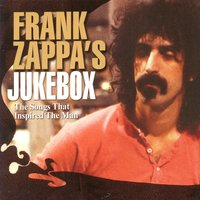Frank Zappa's Jukebox: Songs That Inspired The Man — сборник