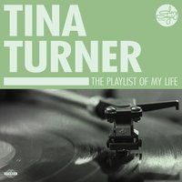 The Playlist Of My Life! — Tina Turner
