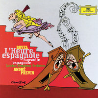 Ravel: L'Heure Espagnole; Rapsodie Espagnole — André Previn, London Symphony Orchestra (LSO), David Wilson-Johnson, Georges Gautier, John Mark Ainsley, Kimberly Barber