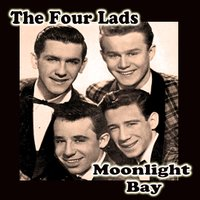 Moonlight Bay — The Four Lads
