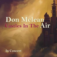 Castles in the Air — Don McLean