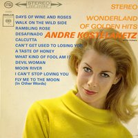Stereo Wonderland of Golden Hits — Andre Kostelanetz & His Orchestra