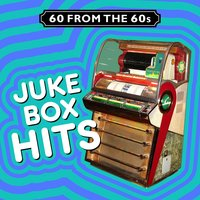 60 from the 60s - Jukebox Hits! — сборник