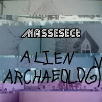 Alien Archaeology — Massesect