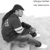 My Head Hurts — Boogie Brown