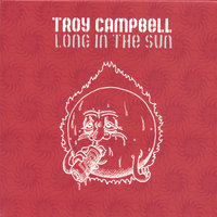 Long in the Sun — Troy Campbell
