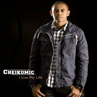 I Live in My Life — Cheikomic