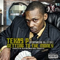 Getting to the Mony (feat. Allstar) - Single — Texas P feat. Allstar