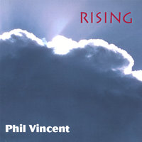 RISING Re-mastered — Phil Vincent