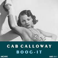 Boog-It — Dizzy Gillespie, Cab Calloway and His Orchestra