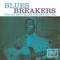 Blues Breakers - The Six Best Blues Albums of 1962 — сборник