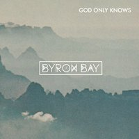 God Only Knows — Byron Bay