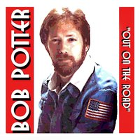 Out On The Road — Bob Potter