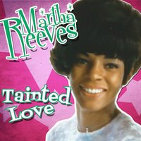 Tainted Love - Single — Martha Reeves