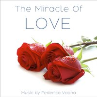 The Miracle of Love — Federico Vaona