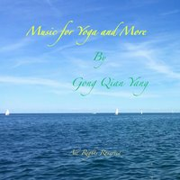 Music for Yoga and More — Gong Qian Yang