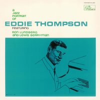 A Jazz Portrait of Eddie Thompson — Eddie Thompson, RON LUNDBERG, Lewis Berryman