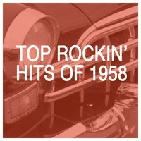 Top Rockin' Hits of 1958 — сборник