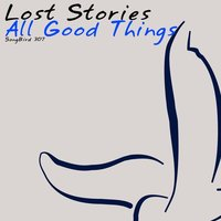 All Good Things — Lost Stories