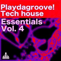 Playdagroove! Tech House Essentials, Vol. 4 — сборник