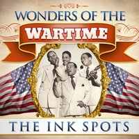 Wonders of the Wartime: The Ink Spots — The Ink Spots