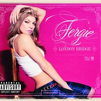 London Bridge — Fergie