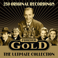 Forever Gold - The Ultimate Collection - 250 All Time Greats — сборник