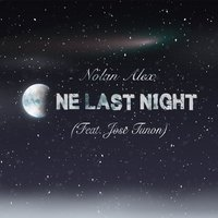 One Last Night — Nolan Alex, Jose Tunon