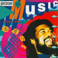 Music from the East — Glen Brown