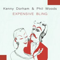 Expensive Bling — Kenny Dorham, Phil Woods