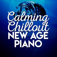 Calming Chillout New Age Piano — Calming Piano Music, Exam Study New Age Piano Music Academy, Classical Piano Academy, Calming Piano Music|Classical Piano Academy|Exam Study New Age Piano Music Academy