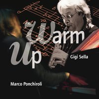 Warm up — Marco Ponchiroli, Gigi Sella