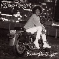 I'm Your Baby Tonight — Whitney Houston