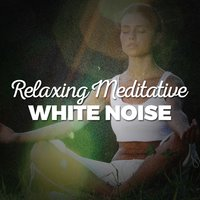 Relaxing Meditative White Noise — Relax Meditate Sleep