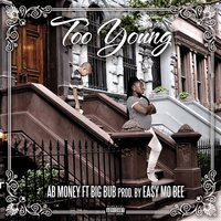Too Young — Big Bub, Ab Money