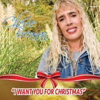 I Want You for Christmas — Cherie Brennan