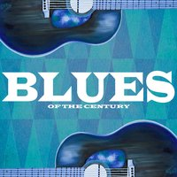 Blues of the Century — сборник
