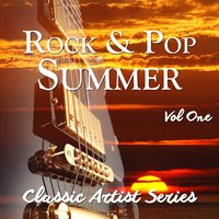 Rock and Pop Summer - Classic Artist Series, Vol. 1 — сборник