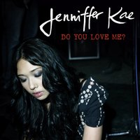 Do You Love Me? — Jenniffer Kae