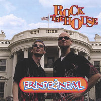 Rock the House — Ernie & Neal