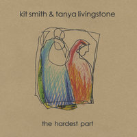 The Hardest Part — Kit Smith & Tanya Livingstone