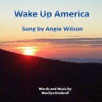 Wake Up America — Angie Wilson