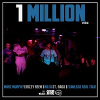 1 Million, Vol. 2 — Marc Murphy, Rizzy Reem, Niles, Flawless Real Talk, T. Rads