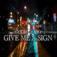 Give Me a Sign — Spanish F.L.Y.